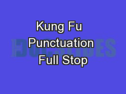 Kung Fu  Punctuation Full Stop PowerPoint PPT Presentation