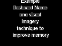 Example flashcard Name one visual imagery technique to improve memory PowerPoint PPT Presentation