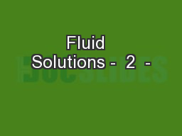 Fluid  Solutions -  2  - PowerPoint PPT Presentation