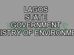 LAGOS STATE GOVERNMENT MINISTRY OF ENVIRONMENT