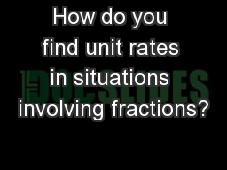 How do you find unit rates in situations involving fractions?
