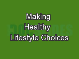 Making Healthy  Lifestyle Choices