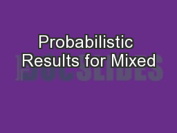 Probabilistic Results for Mixed