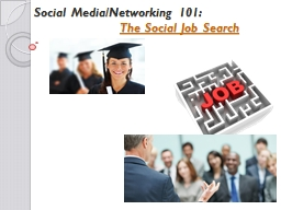 Social Media/Networking 101: PowerPoint PPT Presentation