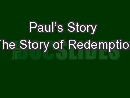 Paul's Story The Story of Redemption