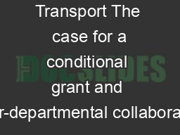 Learner Transport The  case for a conditional grant and inter-departmental collaboration