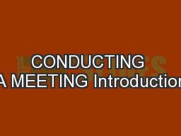 CONDUCTING A MEETING Introduction