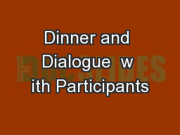 Dinner and Dialogue  w ith Participants