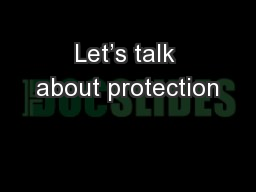Let's talk about protection