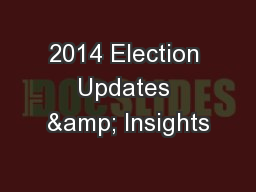 2014 Election Updates & Insights
