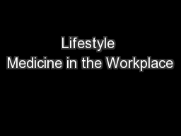 Lifestyle Medicine in the Workplace