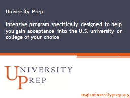 University Prep Intensive program specifically designed to help you gain acceptance into the U.S. u