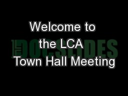Welcome to the LCA  Town Hall Meeting