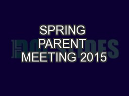 SPRING PARENT MEETING 2015