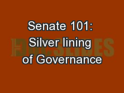 Senate 101: Silver lining of Governance