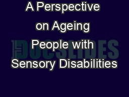 A Perspective on Ageing People with Sensory Disabilities