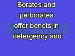 Borates and perborates offer benets in detergency and