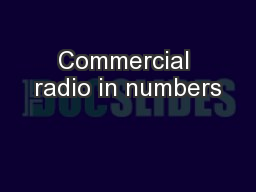 Commercial radio in numbers