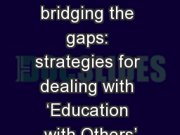 Crossing the borders and bridging the gaps: strategies for dealing with 'Education with Others'