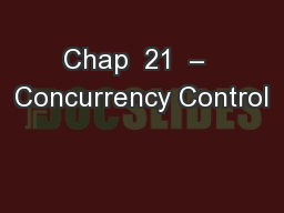 Chap  21  –  Concurrency Control