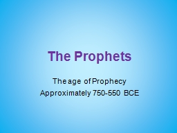 The Prophets The age of Prophecy