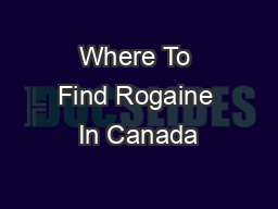 Where To Find Rogaine In Canada PowerPoint PPT Presentation