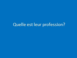 Quelle   est   leur  profession? PowerPoint PPT Presentation