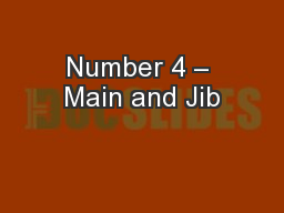 Number 4 – Main and Jib PowerPoint PPT Presentation