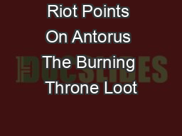Riot Points On Antorus The Burning Throne Loot
