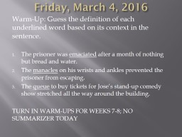 Friday, March 4, 2016 Warm-Up: Guess the definition of each underlined word based on its context in