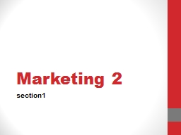 Marketing 2 section1 The marketing PowerPoint PPT Presentation