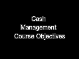 Cash Management Course Objectives
