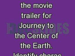Layers of the Earth Watch the movie trailer for Journey to the Center of the Earth. Identify charac