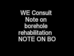 WE Consult Note on borehole rehabilitation  NOTE ON BO
