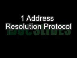 1 Address Resolution Protocol PowerPoint PPT Presentation