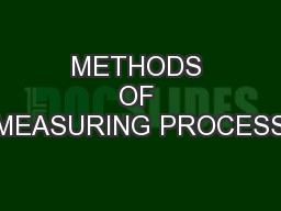 METHODS OF MEASURING PROCESS