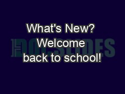 What's New? Welcome back to school!