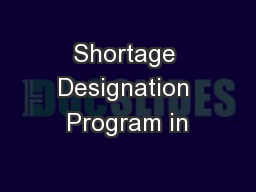 Shortage Designation Program in