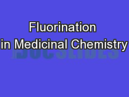Fluorination in Medicinal Chemistry