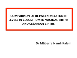 COMPARISON  OF BETWEEN MELATONIN LEVELS IN COLOSTRUM
