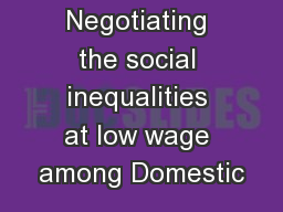 Negotiating the social inequalities at low wage among Domestic