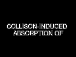 COLLISON-INDUCED ABSORPTION OF