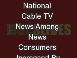 Average Time Spent With National Cable TV News Among News Consumers Increased By