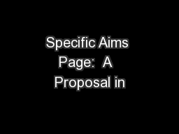 Specific Aims Page:  A  Proposal in PowerPoint PPT Presentation