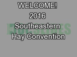 WELCOME! 2016 Southeastern Hay Convention