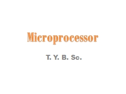 T. Y. B. Sc. Microprocessor PowerPoint PPT Presentation