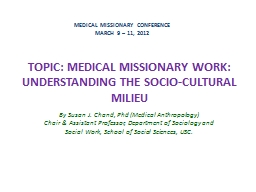 TOPIC : MEDICAL MISSIONARY WORK: UNDERSTANDING THE SOCIO-CULTURAL MILIEU