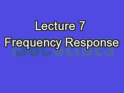 Lecture 7 Frequency Response