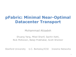 pFabric : Minimal Near-Optimal Datacenter Transport
