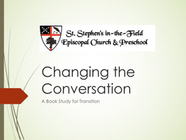 Changing the Conversation PowerPoint PPT Presentation